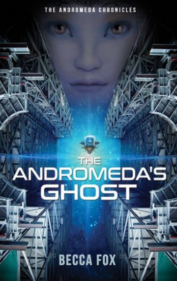 The Andromeda's Ghost : Andromeda Chronicles Book 1